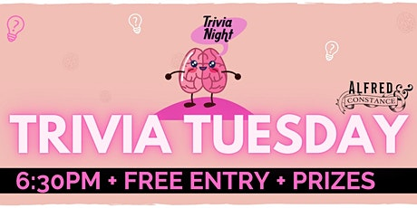 Trivia Tuesdays at Alfred & Constance tickets