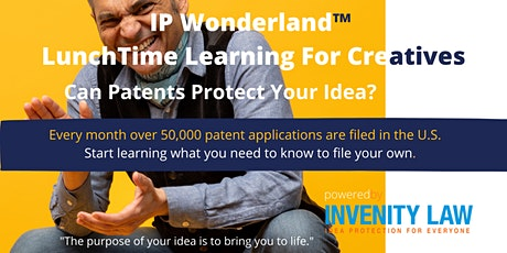 IP Wonderland LunchTime Learning For Creatives:  30-Min Patent Session tickets