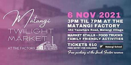 Matangi Twilight Market tickets