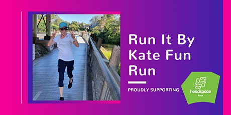 Run It by Kate Fun Run - Running for mental health - headspace tickets