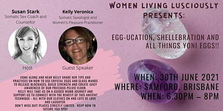 Egg-ucation, Shellebration and all things Yoni Eggs!! tickets
