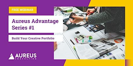 Aureus Advantage Series #1 - Build Your Creative Portfolio for University tickets