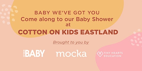 COTTON ON BABY Brought to you by Cotton On Baby, Mocka and Tiny Hearts tickets