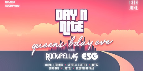 Day N Nite | Queens Bday Eve | Bourke Street Courtyard | June 13th tickets