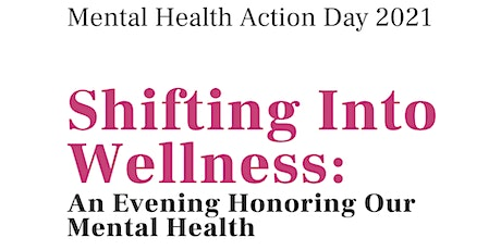 Shifting Into Wellness: An Evening Honoring Our Mental Health tickets
