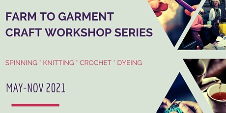 Farm to Garment Craft Workshop #4: Dyeing tickets