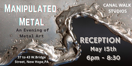 MANIPULATED METAL- Twisted, Melted, Hammered...OH MY!  - New Hope tickets