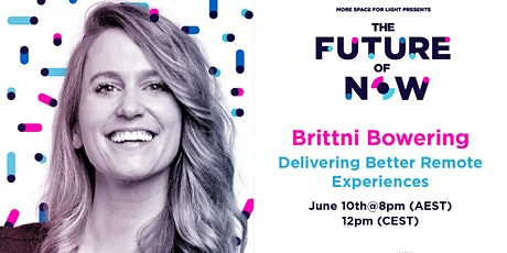 [Free Event] The Future Of Now -  Delivering Better Remote Experiences tickets