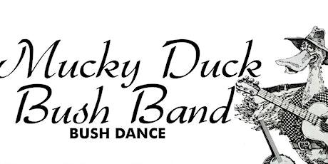 Mucky Duck Bush Band tickets
