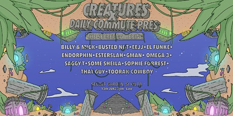 Creatures x Daily Commute pres. The Secret Gathering tickets