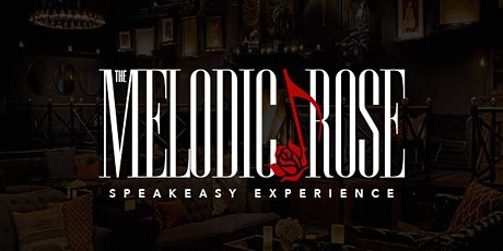 The Melodic Rose :  Speakeasy Experience tickets