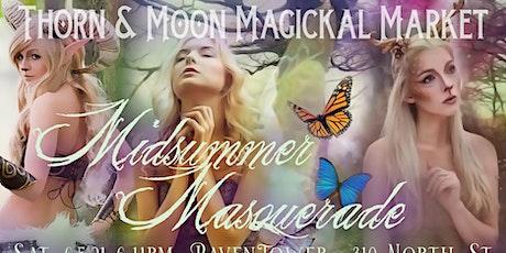 Thorn & Moon Magickal Market - Midsummer Masquerade tickets