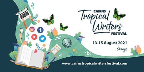 Cairns Tropical Writers Festival - Day Pass (Saturday OR Sunday) tickets