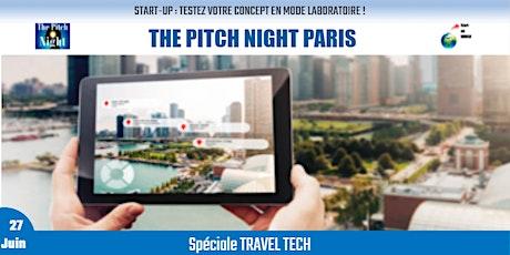 "Pitch Night Paris spécial ""TRAVEL TECH"" billets"