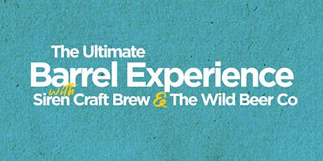 The Ultimate Barrel Experience with Siren Craft Brew & The Wild Beer Co tickets