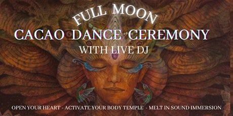 FullMoon Cacao Dance Ceremony w Live DJ tickets