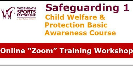 Safeguarding 1 - Child Welfare & Protection Basic Awareness Workshop tickets
