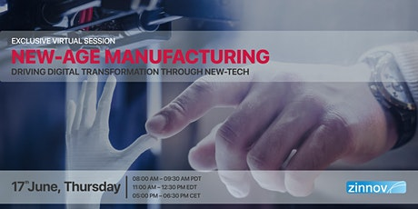 New-Age Manufacturing: Driving Digital Transformation Through New-Tech tickets