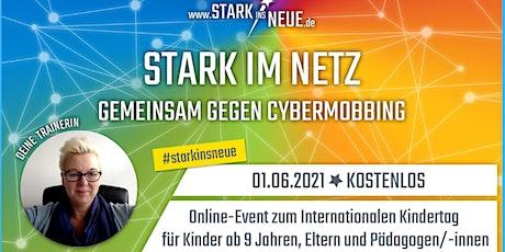 Stark ins Neue - gemeinsam gegen Cybermobbing für Kinder  und Erwachsene Tickets