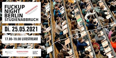 Fuckup Night: Studienabbruch / LIVESTREAM Tickets