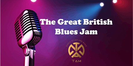 The Great British Blues Jam (24 May, Monday) tickets