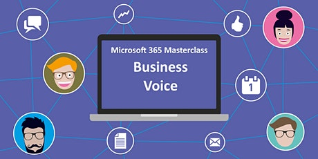 Microsoft 365 Masterclass: Business Voice tickets