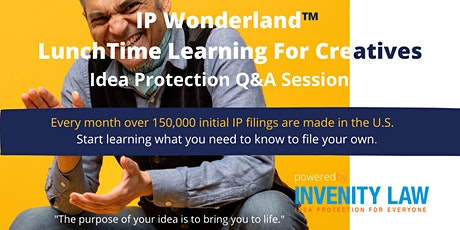 IP Wonderland LunchTime Learning For Creatives:30-Min Idea Protection Q & A tickets