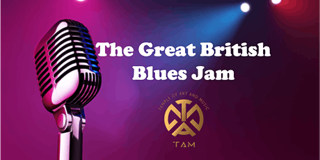 The Great British Blues Jam (31 May, Monday) tickets