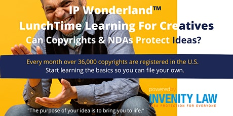 IP Wonderland LunchTime Learning For Creatives: 30-Min Copyrights & NDAs tickets