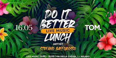 DO IT BETTER - TOM | Domenica 16 Maggio biglietti