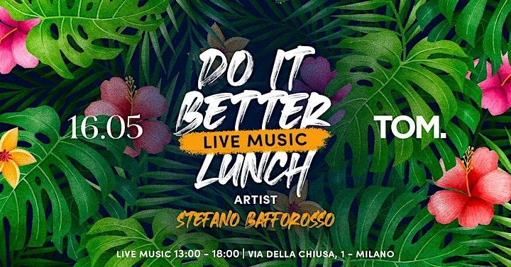 DO IT BETTER - TOM   Domenica 16 Maggio image