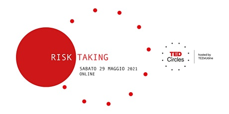 TED Circles maggio 2021: Risk-Taking tickets