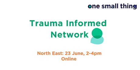 OST Trauma Informed Network Meeting - North East tickets