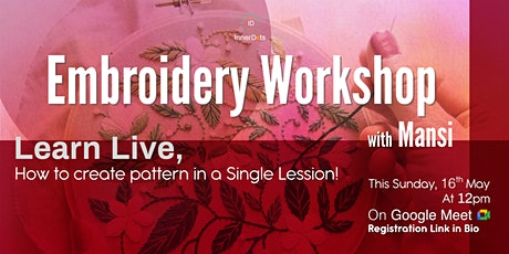 Learn Live Embroidery with Mansi!! It's free. tickets