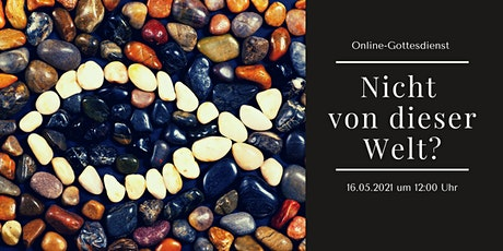 Online-Gottesdienst: Nicht von dieser Welt? Tickets