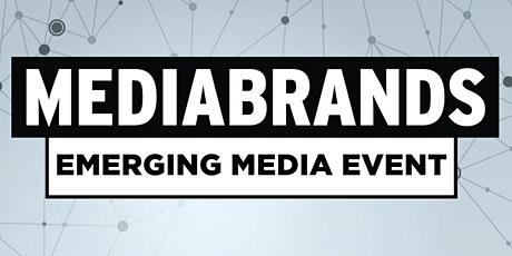 Mediabrands Emerging Media Event tickets