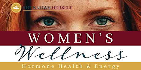 Women's Wellness - Hormone Health and Energy tickets