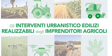 Gli interventi urbanistico edilizi realizzabili dagli imprenditori agricoli biglietti
