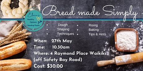 """""""Bread made Simply""""  Workshop: Dough Shaping, Rising, Baking Tips & Tricks tickets"""