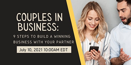 Couples in Business: 9  Steps to Build a Winning Business with your Partner tickets