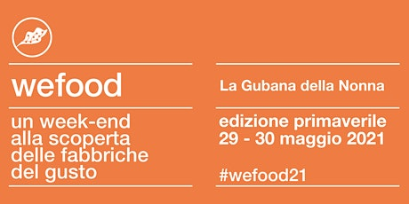 WeFood 2021 @ La Gubana della Nonna biglietti
