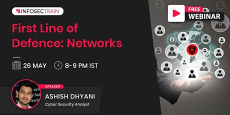 Free Live Webinar-First Line of Defence: Networks tickets