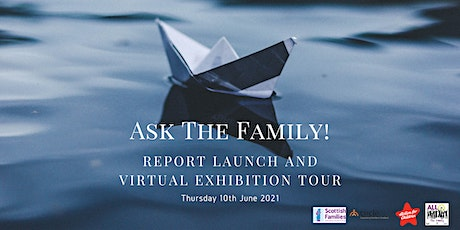 Ask The Family! Report Launch and Virtual Exhibition Tour tickets