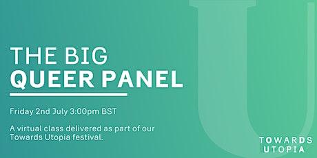 The Big Queer Panel - Towards Utopia Virtual Festival tickets