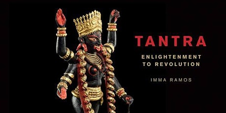 Tantra: Enlightenment to Revolution by Imma Ramos tickets