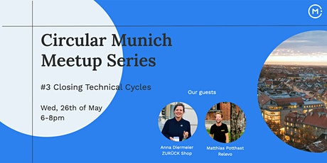 Circular Munich Meetup Series | #3 Closing Technical Cycles tickets