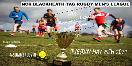 Tuesdays NCR Blackheath Tag Rugby MEN'S League SE London Summer'21 tickets