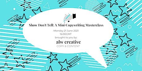 Show Don't Tell: A Mini Copywriting Masterclass tickets