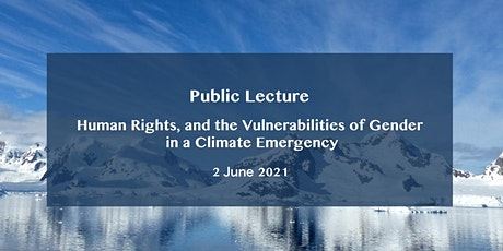 Human Rights, and the Vulnerabilities of Gender in a Climate Emergency tickets