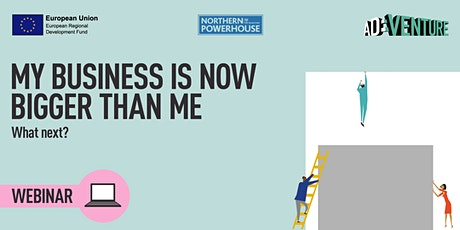 ADVENTURE -My Business is Now Bigger Than Me – What Next? tickets